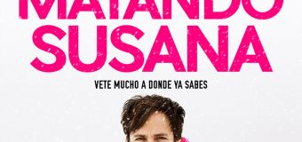 Crítica – 'Me estás matando, Susana'